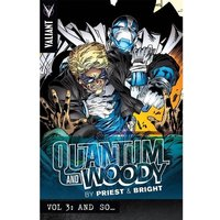 Quantum and Woody by Priest & Bright Volume 3 And So TP