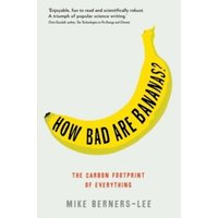 How Bad Are Bananas? : The carbon footprint of everything