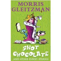 Snot Chocolate : And Other Funny Stories