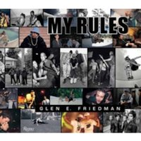 Glen E. Friedman: My Rules by Glen E. Friedman (Hardback, 2014)