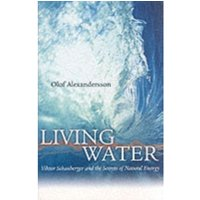 Living Water : Viktor Schauberger and the Secrets of Natural Energy