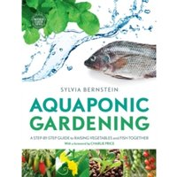 Aquaponic Gardening: A Step-by-Step Guide to Raising Vegetables and Fish Together by Sylvia Bernstein (Paperback, 2013)