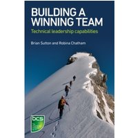 Building A Winning Team : Technical Leadership Capabilities
