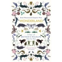 Wonderland : A Year of Britain's Wildlife, Day by Day