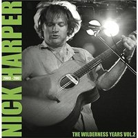Nick Harper - The Wilderness Years Vol 2 2003-2007 Vinyl