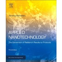 Applied Nanotechnology : The Conversion of Research Results to Products
