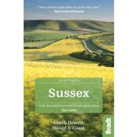 Sussex (Slow Travel) : South Downs, Weald & Coast