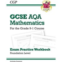 GCSE Maths AQA Exam Practice Workbook: Foundation - for the Grade 9-1 Course (includes Answers)