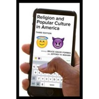 Religion and Popular Culture in America, Third Edition by Bruce David Forbes, Jeffrey H. Mahan (Paperback, 2017)
