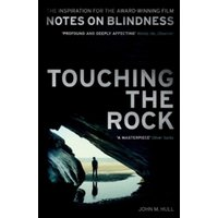 Touching the Rock : An Experience of Blindness (Notes on Blindness Film Tie-in)