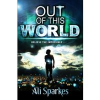 Out of This World by Ali Sparkes (Paperback, 2013)