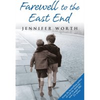 Farewell To The East End: The Last Days of the East End Midwives (Call The Midwife) Paperback