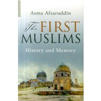 The First Muslims : History and Memory