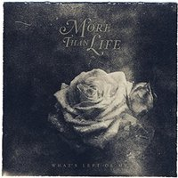 More Than Life - What's Left Of Me Vinyl