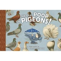 The Real Poop on Pigeons Hardcover