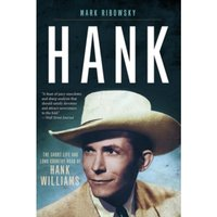 Hank : The Short Life and Long Country Road of Hank Williams