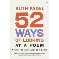 52 Ways Of Looking At A Poem : or How Reading Modern Poetry Can Change Your Life