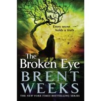The Broken Eye : Book 3 of Lightbringer