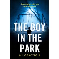 The Boy in the Park : A Gripping Psychological Thriller with a Shocking Twist