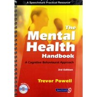 The Mental Health Handbook : A Cognitive Behavioural Approach
