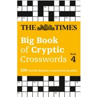 The Times Big Book of Cryptic Crosswords Book 4 : 200 World-Famous Crossword Puzzles