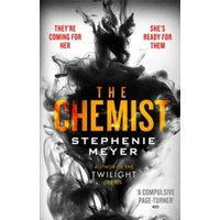 The Chemist : The compulsive, action-packed new thriller from the author of Twilight