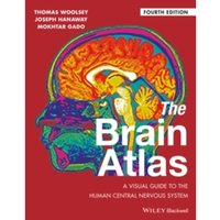 The Brain Atlas : A Visual Guide to the Human Central Nervous System