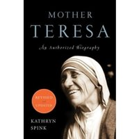 Mother Teresa: An Authorized Biography by Kathryn Spink (Paperback, 2011)