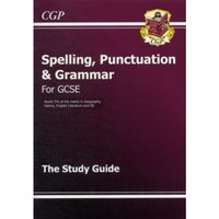 Spelling, Punctuation and Grammar for GCSE, the Study Guide by CGP Books (Paperback, 2012)