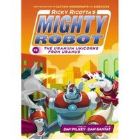 Ricky Ricotta's Mighty Robot vs the Uranium Unicorns from Uranus by Dav Pilkey (Paperback, 2015)