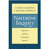 Narrative Inquiry : Experience and Story in Qualitative Research