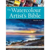 The Watercolour Artist's Bible : An Essential Reference for the Practising Artist