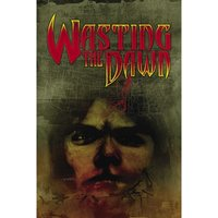 Wasting the Dawn Hardcover
