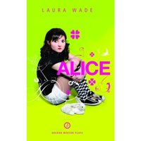 Alice by Laura Wade, Lewis Carroll (Paperback, 2010)