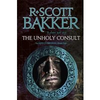 The Unholy Consult : Book Four of the Aspect-Emperor series