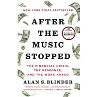 After the Music Stopped : The Financial Crisis, the Response, and the Work Ahead