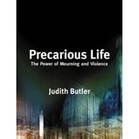 Precarious Life : The Power of Mourning and Violence
