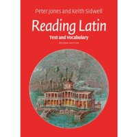 Reading Latin: Text and Vocabulary by Keith C. Sidwell, Peter V. Jones (Paperback, 2016)