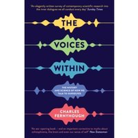 The Voices Within : The History and Science of How We Talk to Ourselves