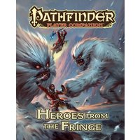 Pathfinder Player Companion: Heroes from the Fringe Paperback