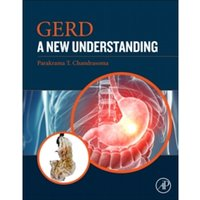 GERD : A New Understanding of Pathology, Pathophysiology, and Treatment