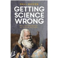 Getting Science Wrong : Why the Philosophy of Science Matters
