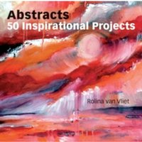 Abstracts: 50 Inspirational Projects by Rolina Van Vliet (Paperback, 2011)