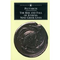 The Rise and Fall of Athens: Nine Greek Lives by Plutarch (Paperback, 1960)
