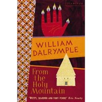 From the Holy Mountain : A Journey in the Shadow of Byzantium
