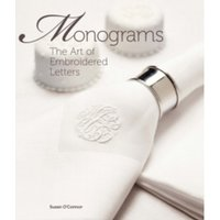 Monograms : The Art of Embroidered Letters