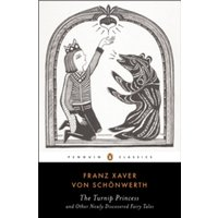 The Turnip Princess: And Other Newly Discovered Fairy Tales by Franz Xaver von Schonwerth (Paperback, 2015)