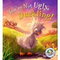 Fairytales Gone Wrong: You're Not Ugly, Duckling! : A Story about Bullying