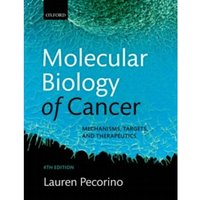 Molecular Biology of Cancer : Mechanisms, Targets, and Therapeutics