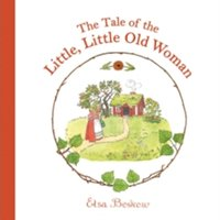 The Tale of the Little, Little Old Woman by Elsa Beskow (Hardback, 2014)